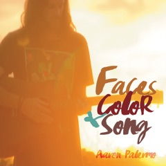 Faces, Color & Song
