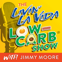The Livin' La Vida Low-Carb Show With Jimmy Moore podcast