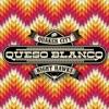 Queso Blanco - Single ジャケット画像