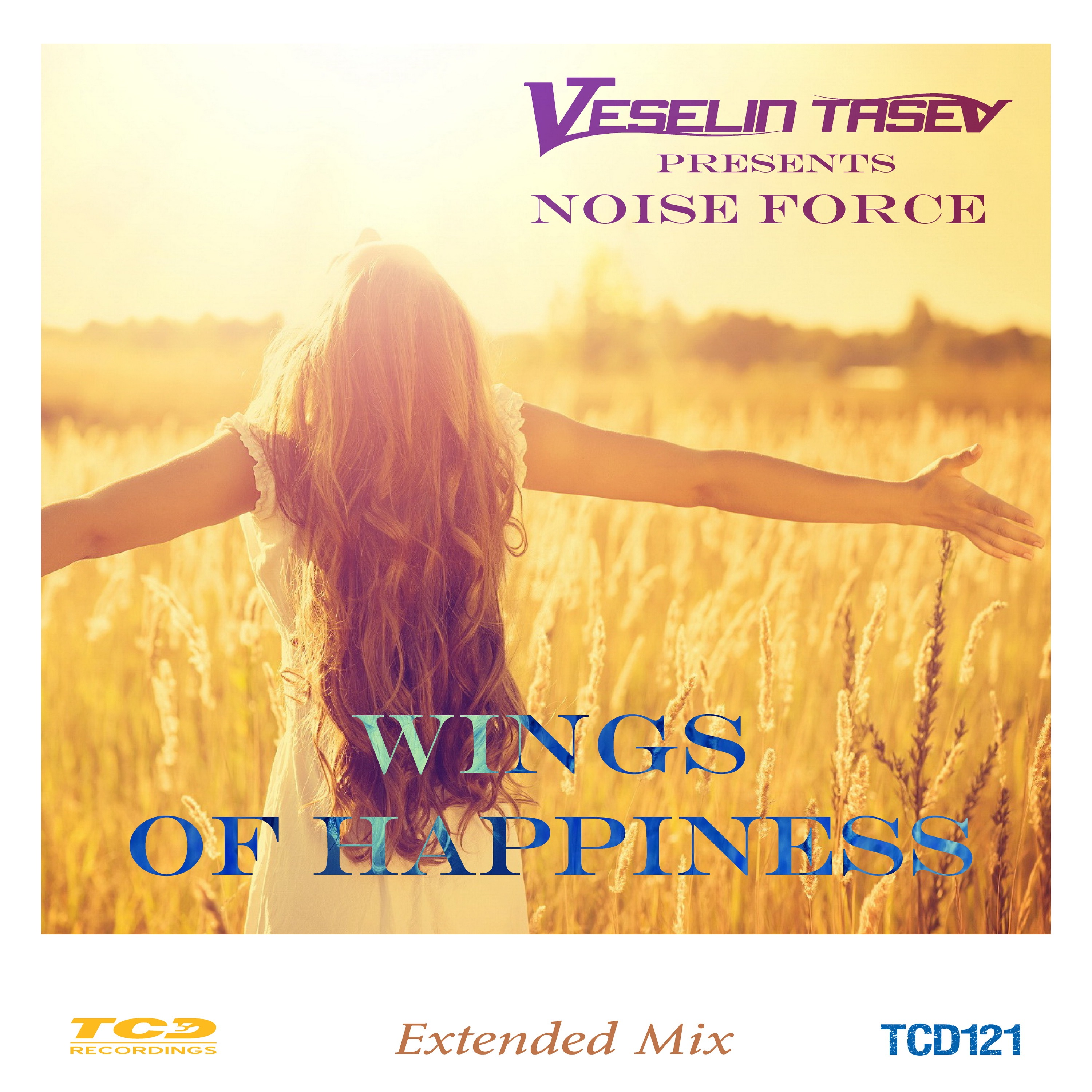 Wings of Happiness [Noise Force Presents Veselin Tasev] [Extended Mix] - Single