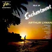 Arthur Lyman - Isle of Enchantment