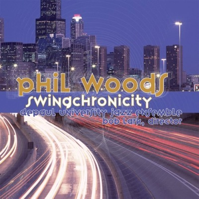 Swingchronicity - Phil Woods