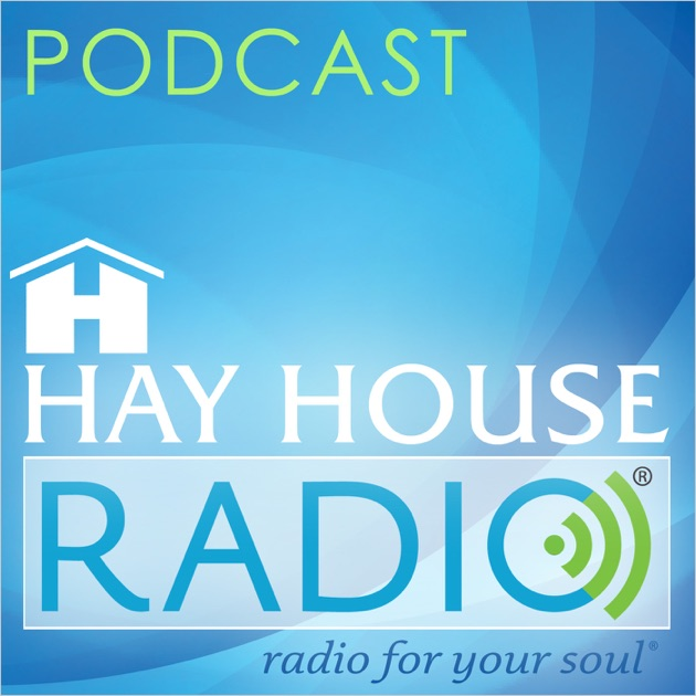 Hay house radio podcast by hay house on apple podcasts for House music podcast