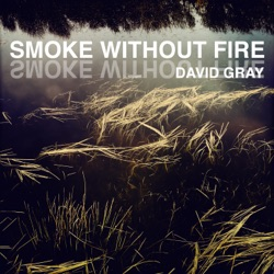 Smoke Without Fire - Single - David Gray Album Cover