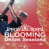 Blooming Onion Sessions