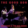 The Good Son (2010 Remastered Edition) - Nick Cave & The Bad Seeds
