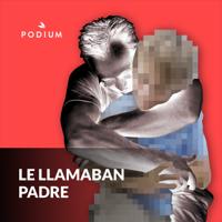 Le Llamaban Padre podcast