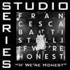 If We're Honest (Studio Series Performance Track) - - EP - Francesca Battistelli