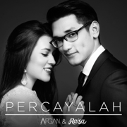Percayalah - Afgan & Raisa - Afgan & Raisa