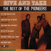 The Pioneers - Give Me a Little Loving