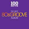 100 Hits: The Best 80s Groove Album - Various Artists