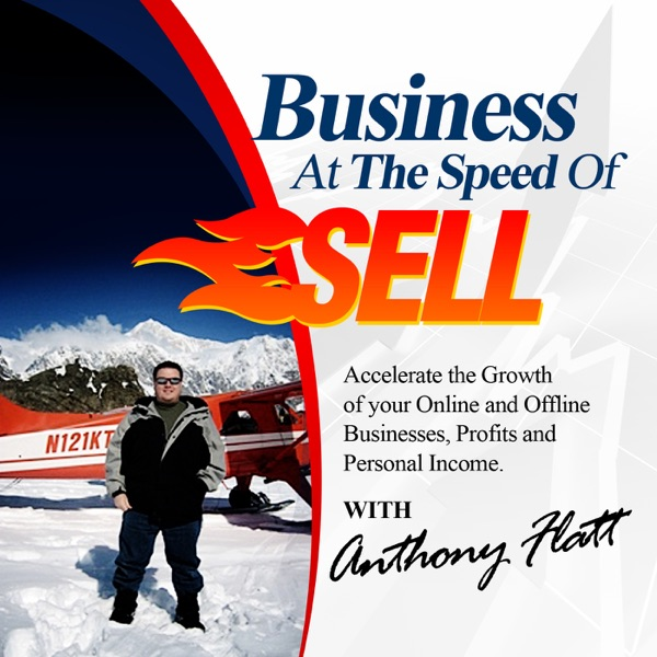 Business At The Speed of Sell : Accelerate the Growth of your Online and Offline Businesses, Profits and Personal Income