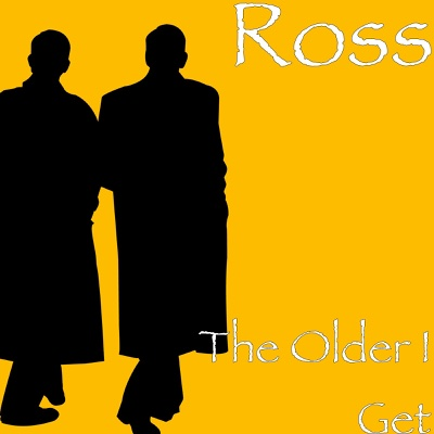 The Older I Get - Single - Ross & Hunt album