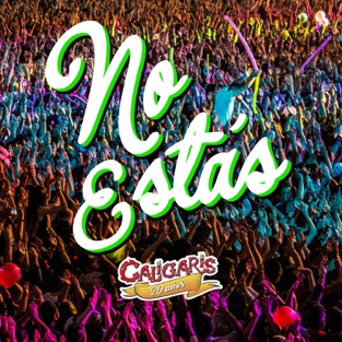 Los Caligaris – No Estás (En Vivo) – Single [iTunes Plus AAC M4A]