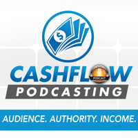 Podcast cover art for Cashflow Podcasting: Authority, Audience Growth and Sales through podcasting