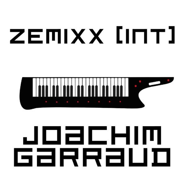 ZeMIXX by Joachim Garraud (Intl version)