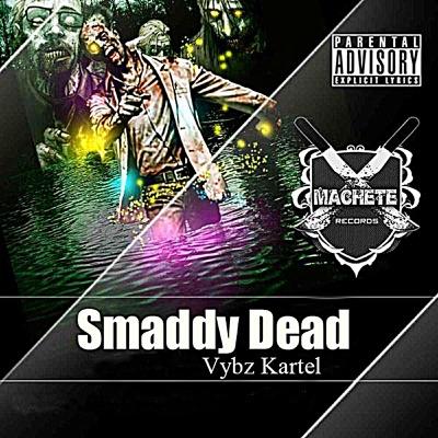 Smaddy Dead - Single - Vybz Kartel