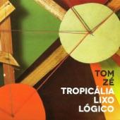 Tom Zé - Tropicalea Jacta Est