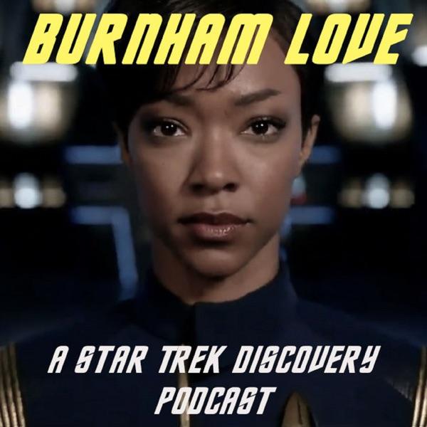 Burnham Love - A Star Trek Discovery Podcast