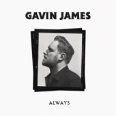 Gavin James  Always - Gavin James