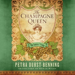 The Champagne Queen: The Century Trilogy, Book 2 (Unabridged)