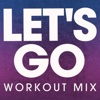 Let's Go - Single (Workout Mix) - Single - Power Music Workout