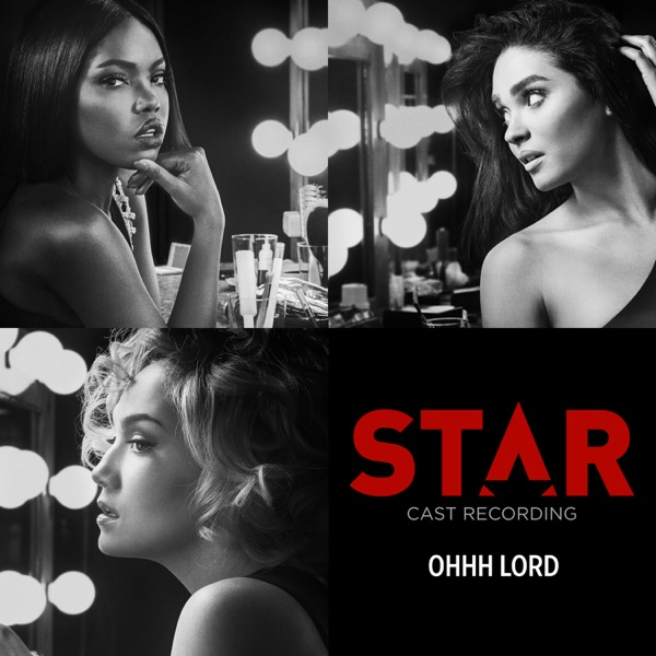 "Ohhh Lord (From ""Star"" Season 2) [feat. Queen Latifah, Patti LaBelle & Brandy] - Single"