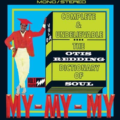 Complete & Unbelievable...The Otis Redding Dictionary of Soul (50th Anniversary Edition) - Otis Redding