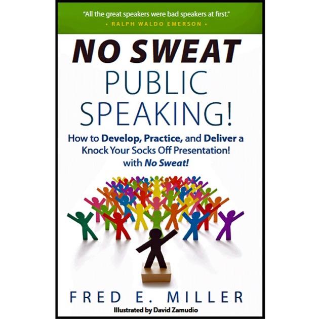 no sweat public speaking by fred elliott miller on apple podcasts