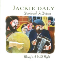 Domhnach Is Dálach (Many's a Wild Night) by Jackie Daly on Apple Music