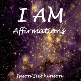 I Am Affirmations by Jason Stephenson on Apple Music
