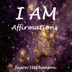 Jason Stephenson - I Am Affirmations
