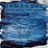 Hold Back the River - EP, James Bay