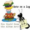 You Could Draw the Album Art! - Ants on a Log