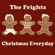 Christmas Everyday - The Frights