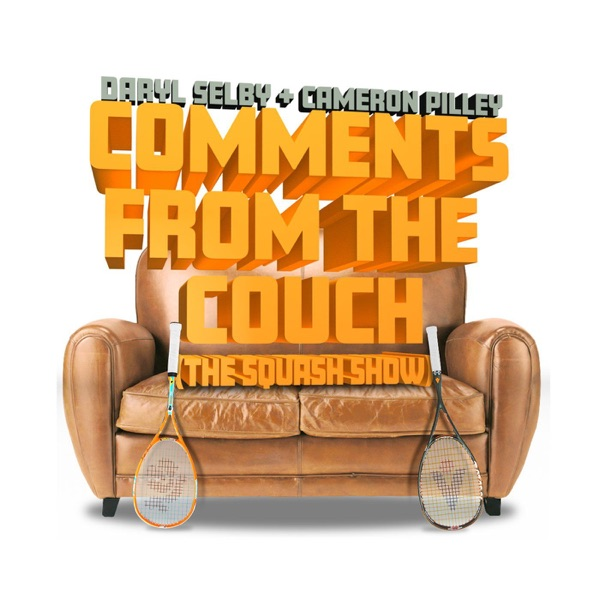 Comments From The Couch - The Squash Show