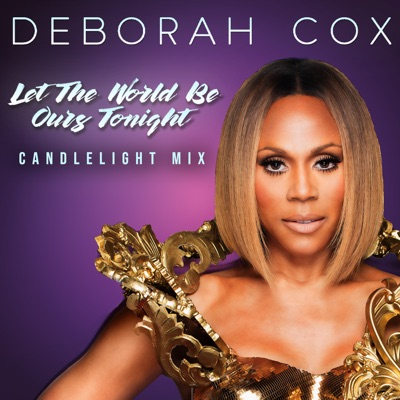 Let the World Be Ours Tonight (Candlelight Mix) - Single - Deborah Cox