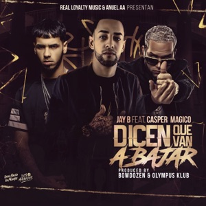 Dicen Que Van a Bajar (feat. Casper Magico) - Single Mp3 Download