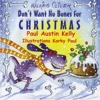 Don't Want No Bones for Christmas - Paul Austin Kelly