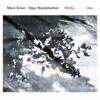 White - Marc Sinan & Oğuz Büyükberber