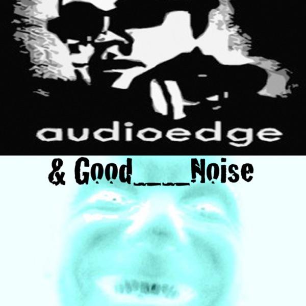 Audioedge & Good__Noise