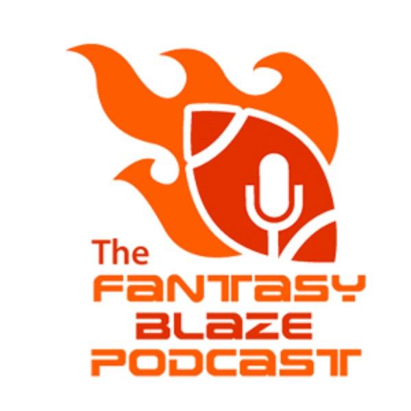 The Fantasy Blaze Podcast All Things Fantasy Football