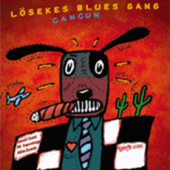 That Kind Of Feeling Lösekes Blues Gang - Lösekes Blues Gang