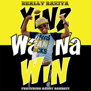 Really Rakiya - Yinz Wanna Win feat. Gabby Barrett