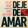 Deje de Amar (feat. Marc Anthony) - Single, Felipe Muñiz