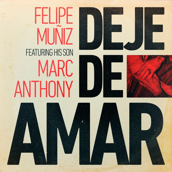 Deje de Amar (feat. Marc Anthony) - Single