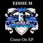 Eddie M - Come On