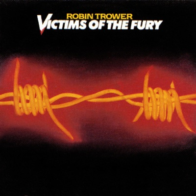 Victims of the Fury - Robin Trower