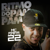 Ritmo Do Pam Pam  MC Rafa 22 - MC Rafa 22