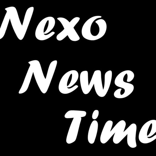 Nexo News Time!